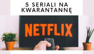 5 seriali na kwarantannę